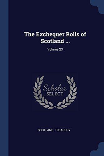 The Exchequer Rolls of Scotland ...; Volume (Exchequer Rolls)