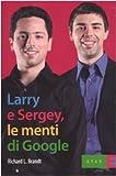 Larry & Sergey, le menti di Google