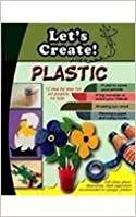 Book Lets's Create with Plastic
