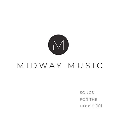 Midway Music - Songs For The House - Vol. 1 2018