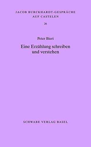 Eine Erzählung schreiben und verstehen (Jacob Burckhardt-Gespräche auf Castelen, Band 26)