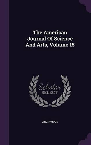Download The American Journal of Science and Arts, Volume 15 ebook