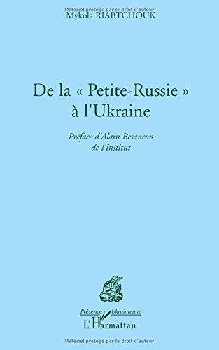De la Petite-Russie à l'Ukraine - Mykola Riabtchouk