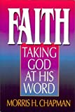 img - for Faith: Taking God at His Word book / textbook / text book