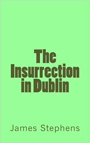 The Insurrection in Dublin by James Stephens (2013-09-03)