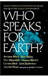 Who Speaks for Earth?, Ward, Barbara, 0393093417