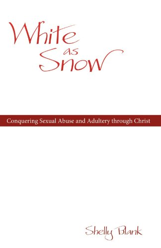White As Snow: Conquering Sexual Abuse and Adultery Through Christ