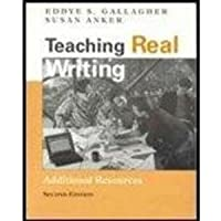 Teaching Real Writing: Additional Resources