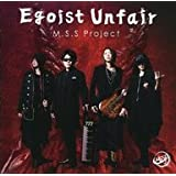 M.S.S Project / Egoist Unfair[アニメイト限定盤] ~TVアニメ「影鰐-KAGEWANI-承」エンディングテーマ