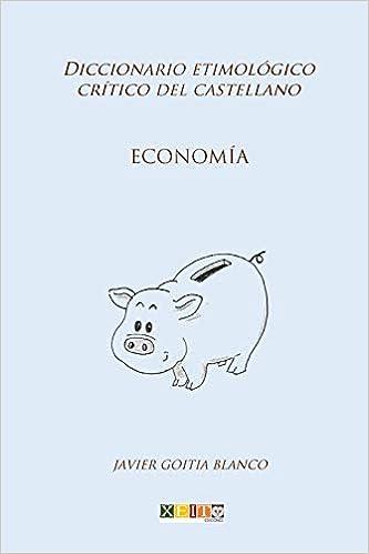 Economía: Diccionario etimológico crítico del Castellano ...