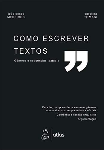 Como Escrever Textos - Gêneros e Sequências Textuais