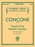 Joseph Concone Op. 24 Twenty-Five Melodic Studies Easy and Progressive For the Piano (Schirmer's Library Of Musical Classics, Vol. 139)