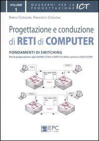 Progettazione e conduzione di reti di computer: 1 Copertina flessibile – 1 mar 2012 Enrico Cipollone Francesco Cipollone EPC 8863103674