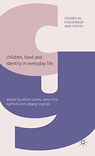 Children, Food and Identity in Everyday Life (Studies in Childhood and Youth)