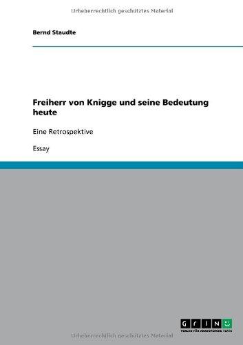 Freiherr von Knigge und seine Bedeutung heute: Eine Retrospektive