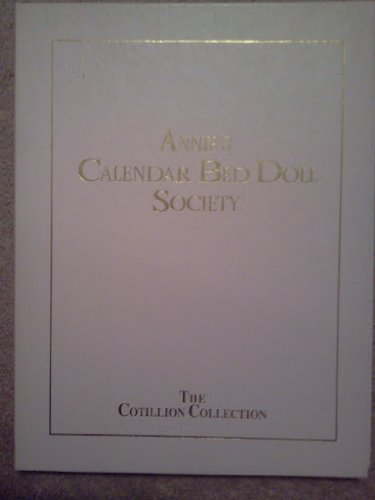 Annie's Calendar Bed Doll Society The Cotillion Collection