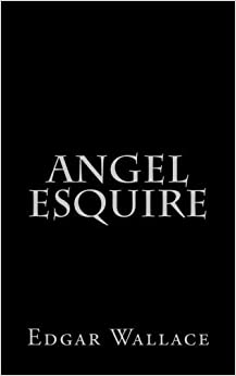 Book Angel Esquire by Edgar Wallace (2014-01-06)