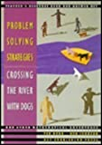 Problem Solving Strategies : Crossing the River with Dogs and Other Mathematical Adventures, Herr, Ted and Johnson, Ken, 1559530693