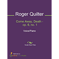 Come Away, Death - op. 6, no. 1 (English Edition)