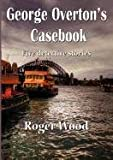 George Overton's Casebook, Roger Wood, 1921731842