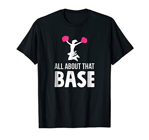 Funny Cheerleading T Shirt | All About That Base Cheer
