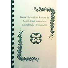 Kaua'i Marriott Resort & Beach Club Associate Cookbook (Volume 2)
