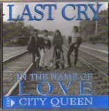 In the Name Of Love / City Queen by Last Cry