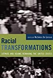 Racial Transformations : Latinos and Asians Remaking the United States, , 0822337045
