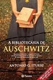 A Bibliotecária de Auschwitz (Portuguese Edition)