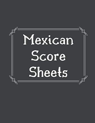Mexican Score Sheets: Mexican Score Sheets: Mexican Train Dominoes Score Sheets  Chicken Foot Dominoes Game Score Sheets Scoring Pad for Mexican Train Dominoes  Score card book (100 Pages 8.5 x 11 )