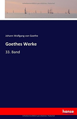 Goethes Werke: 33. Band (German Edition) pdf