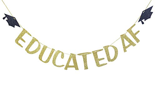 Educated AF Glitter Banner Sign for Graduation Party Decor Congrats Grad Bunting Decorations Gold Glitter]()