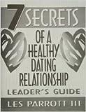 7 Secrets of a Healthy Dating Relationship, Les Parrott, 0834115719