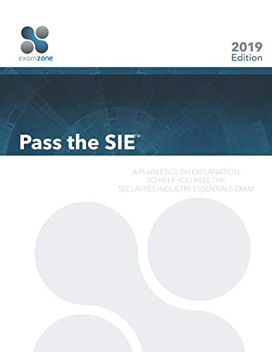 Pass The SIE: A Plain English Explanation To Help You Pass The Securities Industry Essentials Exam (Shop Für Sie)