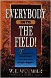 Everybody into the Field!, W. E. McCumber, 0834115476
