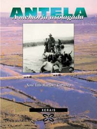 Descargar Libro Antela, A Memoria Asolagada Xose Luis Martinez Carneiro