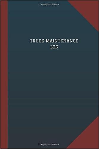 truck maintenance log logbook journal 124 pages 6 x 9 truck