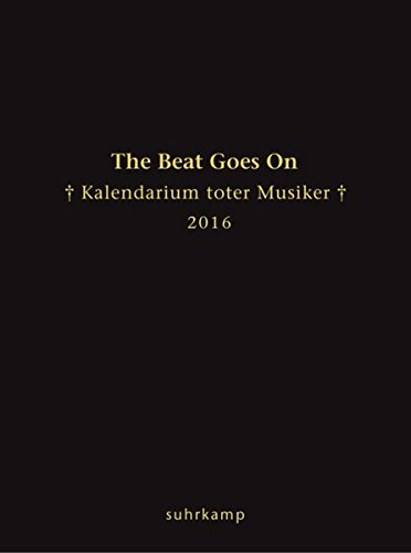 The Beat Goes On: Kalendarium toter Musiker für das Jahr 2016 (suhrkamp taschenbuch)