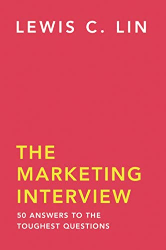 The Marketing Interview: 50 Answers to the Toughest Questions by Impact Interview