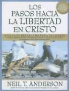 los-pasos-hacia-la-libertad-en-cristo-spanish-edition