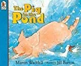 The Pig in the Pond, Martin Waddell, 1564026043