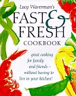Fast and Fresh Cookbook, Lucy Waverman, 1552091066