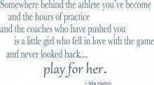 Best Selling Cling Transfer : Somewhere behind the athlete you've become The hours of practice the coaches who have pushed you is a little girl who fell in love with the game & never looked back Sports Motivational Quote Life Success Inspirational Wall Decal Sticker Size : 16 Inches X 32 Inches - 22 Colors Available