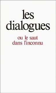 Les dialogues, ou, Le saut dans l'inconnu par Gitta Mallasz