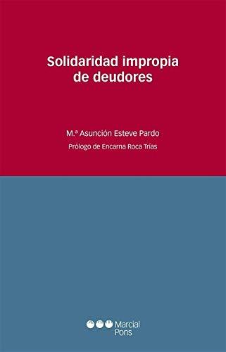 Solidaridad impropia de deudores (Estudios jurídicos) por Esteve Pardo, Mª Asunción,Roca Trías, Encarna