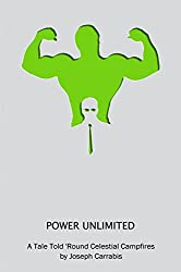 Power Unlimited: A Tale Told 'Round Celestial Campfires