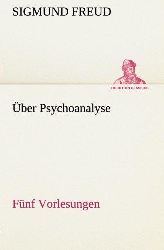 Download Über Psychoanalyse Fünf Vorlesungen (TREDITION CLASSICS) (German Edition) ebook