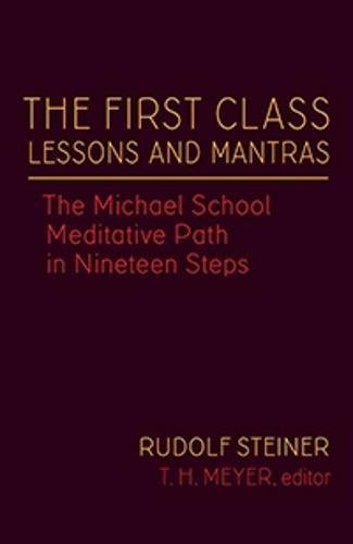 The First Class Lessons and Mantras: The Michael School Meditative Path in Nineteen Steps