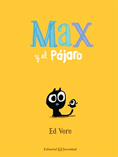 Max y el pájaro (Spanish Edition) by Lectorum Pubns (Juv)