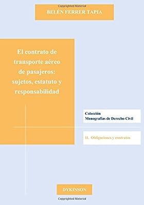 El contrato de transporte aéreo de pasajeros. Sujetos, estatuto y responsabilidad (Spanish Edition